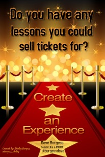 Lessons you could sell tickets for