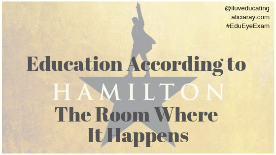 Education According to Hamilton Room Where It Happens